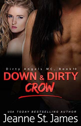 Down & Dirty: Crow (Dirty Angels MC) (Fighting Angel)