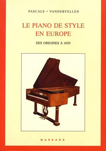 Le piano de style en Europe : Des origines à 1850