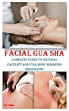 FACIAL GUA SHA: Complete Guide to Natural Facelift