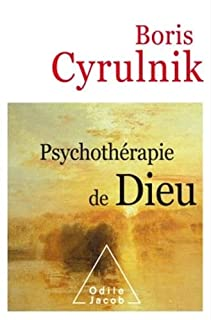 Psychothérapie de Dieu, Cyrulnik, Boris
