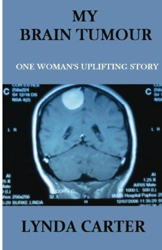 My Brain Tumour: One Woman's Uplifting Story