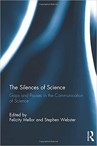 The Silences of Science: Gaps and Pauses in the Communication of Science