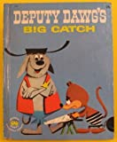 img - for Deputy Dawg's Big Catch book / textbook / text book