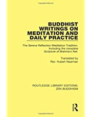 Buddhist Writings on Meditation and Daily Practice: The Serene Reflection Tradition. Including the complete Scripture of Brahma's Net