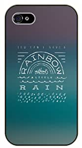 iPhone 4 / 4s You can't have a rainbow without little rain - Black plastic case / Inspirational and motivational life quotes / SURELOCK AUTHENTIC