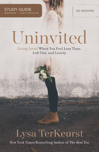 Uninvited-Living-Loved-When-You-Feel-Less-Than-Left-Out-and-Lonely-Study-Guide