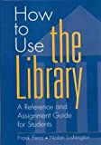 How to Use the Library, Frank Ferro and Nolan Lushington, 0313301077