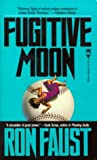 Fugitive Moon, Ron Faust, 0812522591
