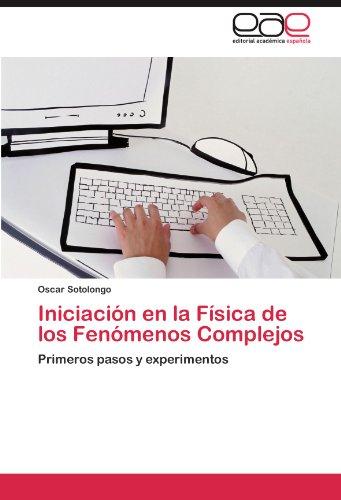 Descargar Libro Iniciacion En La Fisica De Los Fenomenos Complejos Oscar Sotolongo