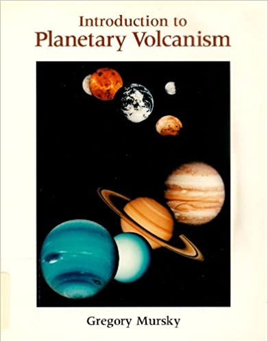 Introduction to Planetary Volcanism (Prentice Hall Earth