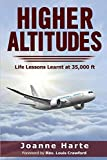 img - for Higher Altitudes: Life Lessons Learnt at 35,000 ft (Seat-belt Series) book / textbook / text book