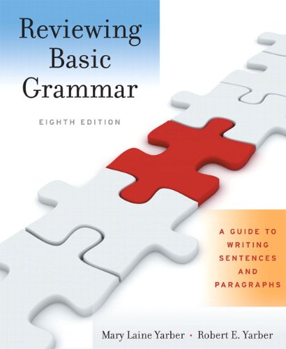 Reviewing Basic Grammar: A Guide to Writing Sentences and Paragraphs