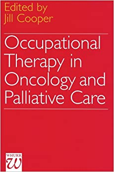 Book Occupational Therapy in Oncology and Palliative Care (Exc Business And Economy (Whurr))