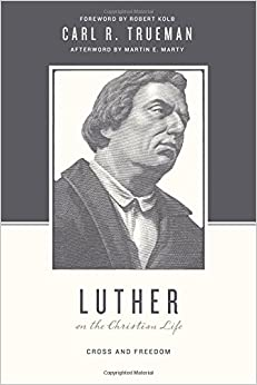 Image result for Luther on the Christian Life: Cross and Freedom