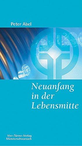 Neuanfang in der Lebensmitte. Münsterschwarzacher Kleinschriften Band 139