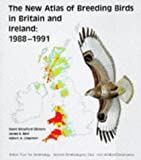 The New Atlas of Breeding Birds in Britain and Ireland: 1988-91 (A Volume in the T & AD POYSER POPULAR BIRD BOOK Series)