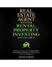 Real Estate Agent & Rental Property Investing Mastery (2 in 1): The Millionaire Agent's Plan Using Social Media Secrets & Sales Training Systems + Your Quickstart Study Guide for Beginners