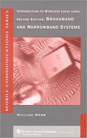 Broadband and Narrowband Systems Introduction to Wireless Local Loop,