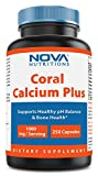 Nova Nutritions Coral Calcium Plus 1000 mg 250 Capsules – Coral Calcium essential nutrient for bone health
