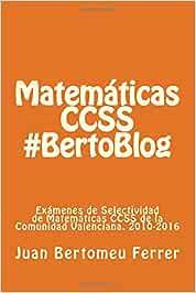 Matemáticas CCSS #BertoBlog: Exámenes de Selectividad de