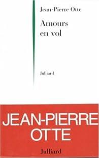 Amours en vol par Jean-Pierre Otte