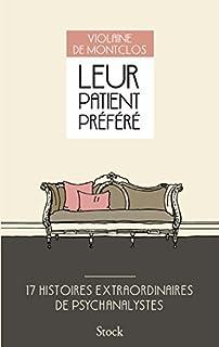 Leur patient préféré : 17 histoires extraordinaires de psychanalystes, Montclos, Violaine de
