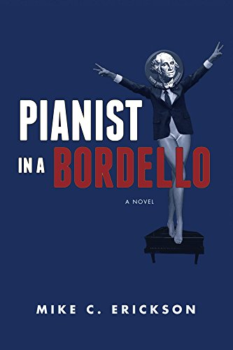 Pianist in a bordello kindle edition by mike erickson literature pianist in a bordello by erickson mike fandeluxe