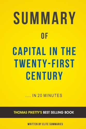 Summary Of Capital In The Twenty First Century  By Thomas Piketty   Includes Ana