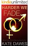 Harder We Fade