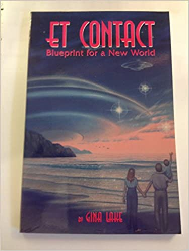 Amazon et contact blueprint for a new world 9781880666623 amazon et contact blueprint for a new world 9781880666623 gina lake books malvernweather Image collections