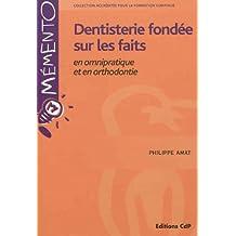 Dentisterie Fondee Sur Faits En Omnipratique et Orthodontie (meme