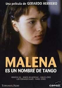 Malena - The Name of the Tango ( Malena es un nombre de tango )