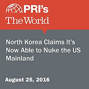 North Korea Claims It's Now Able to Nuke the US Mainland