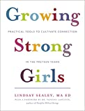 Growing Strong Girls: Practical Tools to Cultivate