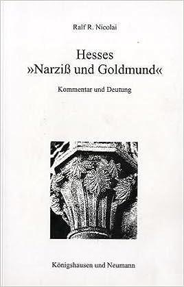Hesses Narziss Und Goldmund Kommentar Und Deutung German