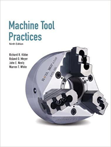 Machine Tool Practices 9th Edition Richard R Kibbe Roland O