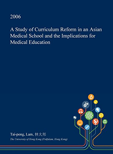 A Study of Curriculum Reform in an Asian Medical School and the Implications for Medical Education
