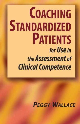 Coaching Standardized Patients: For Use in the Assessment of Clinical Competence - medicalbooks.filipinodoctors.org