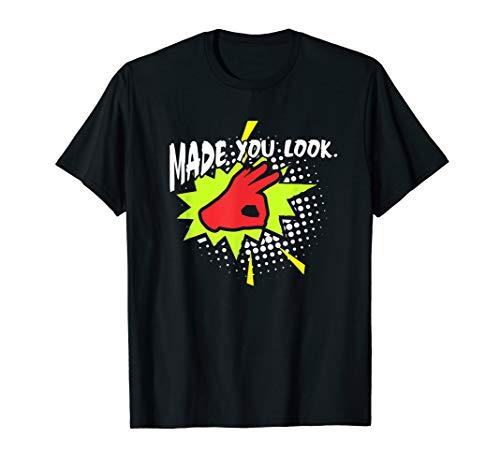 Made you Look Shirt OK Hand Sign Tee Finger Joke