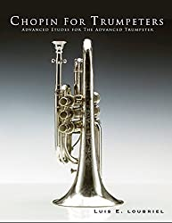 Chopin for Trumpeters: Advanced Etudes for the Advanced Trumpeter