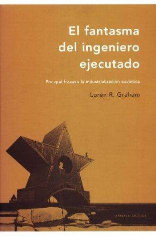Descargar Libro Fantasma Del Ingeniero Ejecutado, El Loren R. Graham