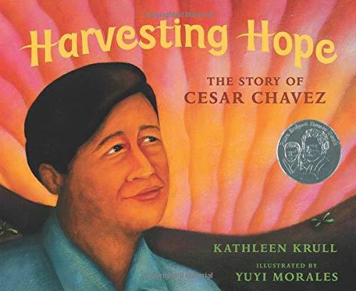 Harvesting Hope: The Story of Cesar Chavez