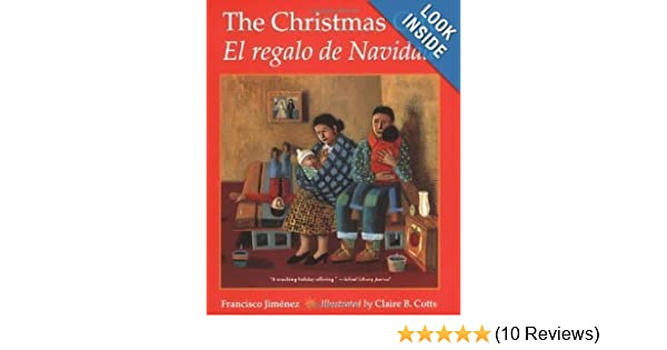 The Christmas Gift: El regalo de Navidad: Francisco (illustrated by Claire B. Cotts) Jimenez: Amazon.com: Books