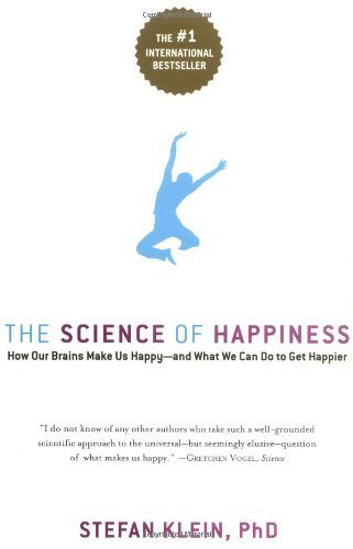 The Science of Happiness: How Our Brains Make Us Happy-and What We Can Do to Get Happier by [Klein, Stefan]