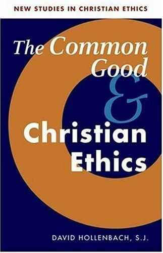 The Common Good and Christian Ethics (New Studies in Christian Ethics) [David Hollenbach] (Tapa Blanda)