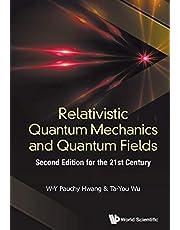 Relativistic Quantum Mechanics And Quantum Fields: For The 21st Century
