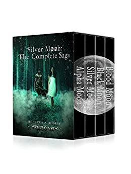 Silver Moon: The Complete Saga by [Rogers, Rebecca A.]