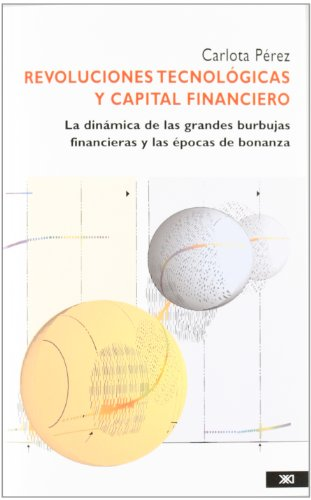 Revoluciones Tecnologicas y Capital Financiero (Spanish Edition) [Carlota Perez] (Tapa Blanda)