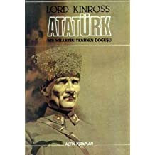 Ataturk: Bir Milletin Yeniden Dogusu (A Biography of Mustafa Kemal, Father of Modern Turkey) by Lord Kinross (1994-05-04)