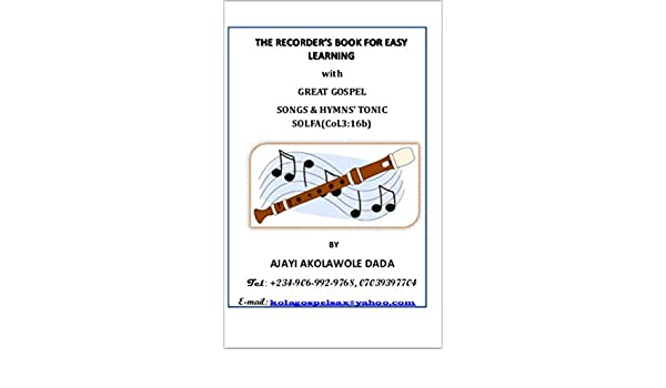 The Recorder's Book For Easy Learning: with great gospel songs&hymns